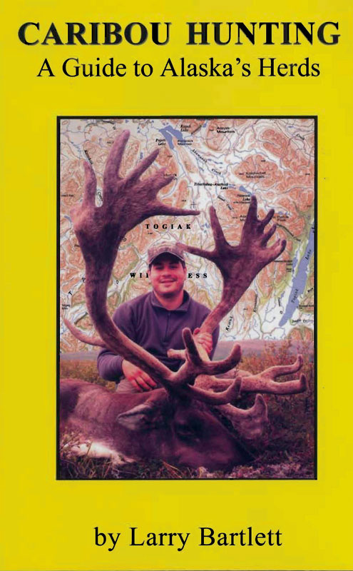 Caribou Hunting: A Guide to Alaska's Herds Book