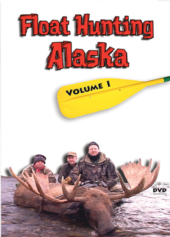 Float Hunting Alaska: Volume I DVD