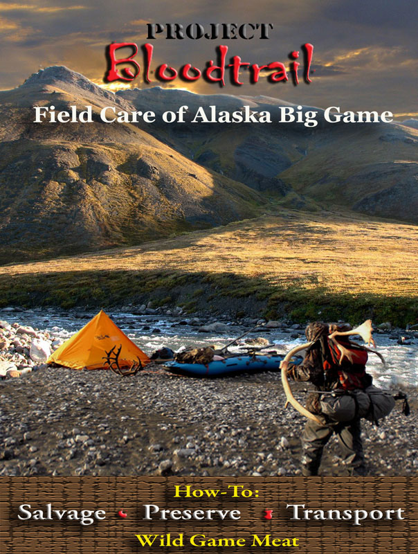 Project Bloodtrail: Field Care of Alaska Big Game DVD